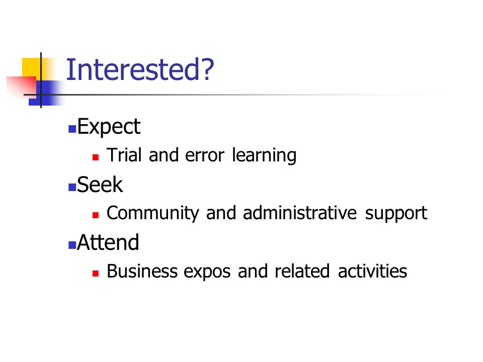 Interested Expect Seek Attend Trial and error learning