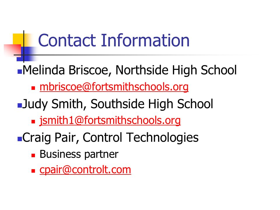 Contact Information Melinda Briscoe, Northside High School. mbriscoe@fortsmithschools.org. Judy Smith, Southside High School.