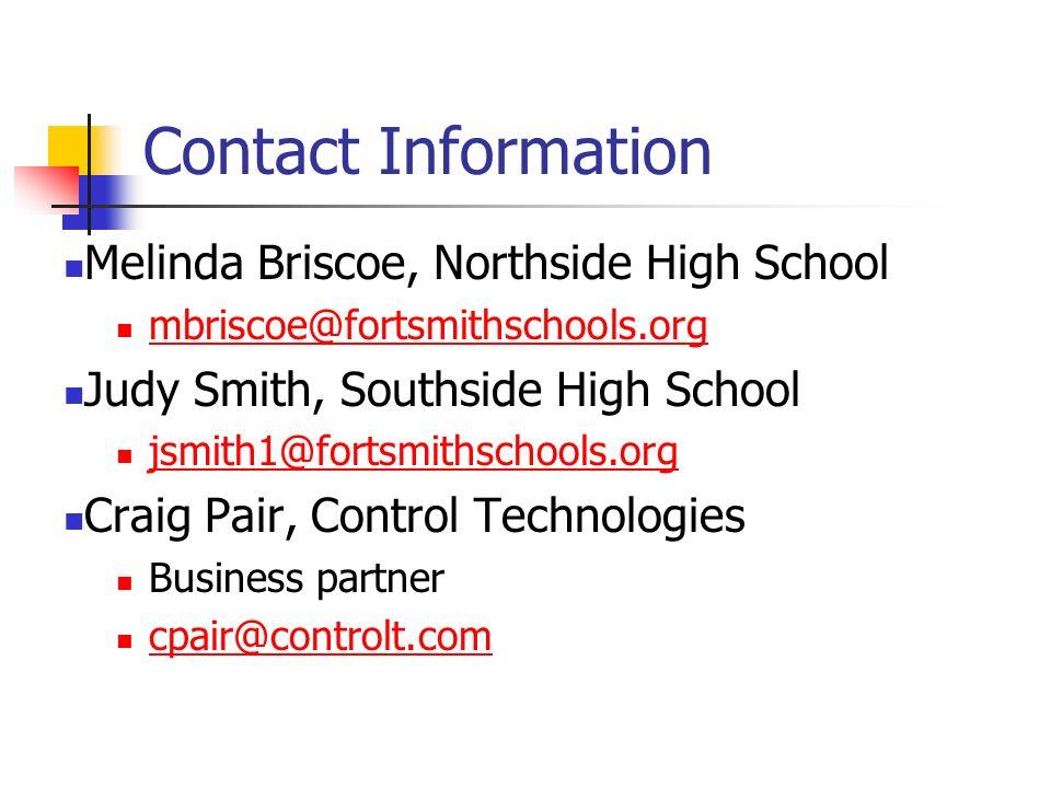 Contact Information Melinda Briscoe, Northside High School. mbriscoe@fortsmithschools.org. Judy Smith, Southside High School.