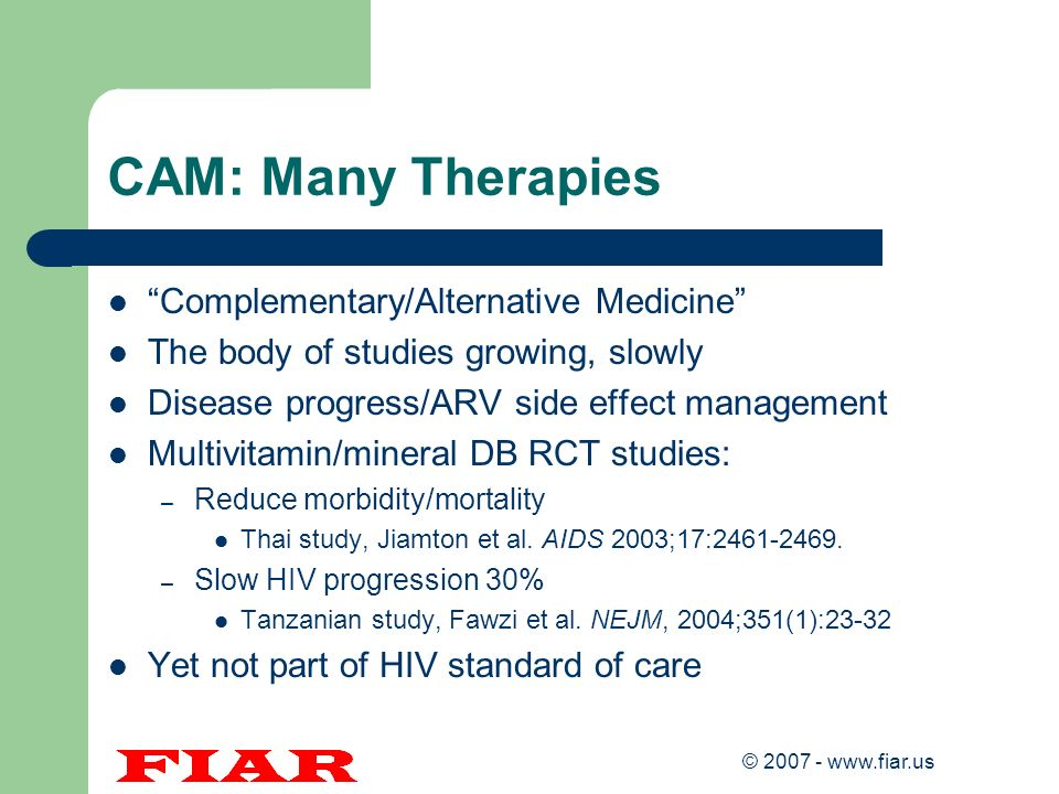 CAM: Many Therapies Complementary/Alternative Medicine