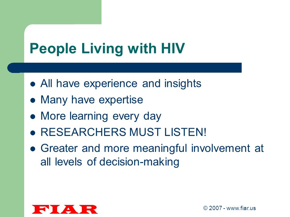 People Living with HIV All have experience and insights