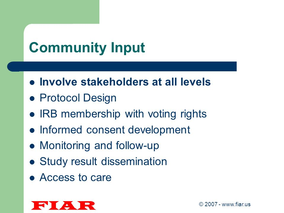 Community Input Involve stakeholders at all levels Protocol Design