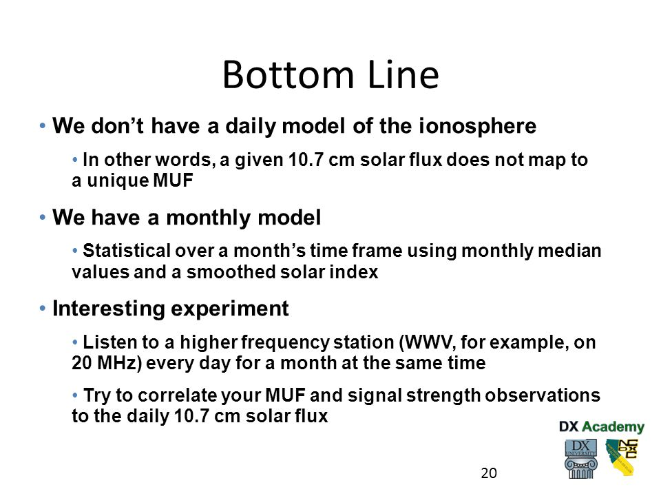 Bottom Line We don't have a daily model of the ionosphere