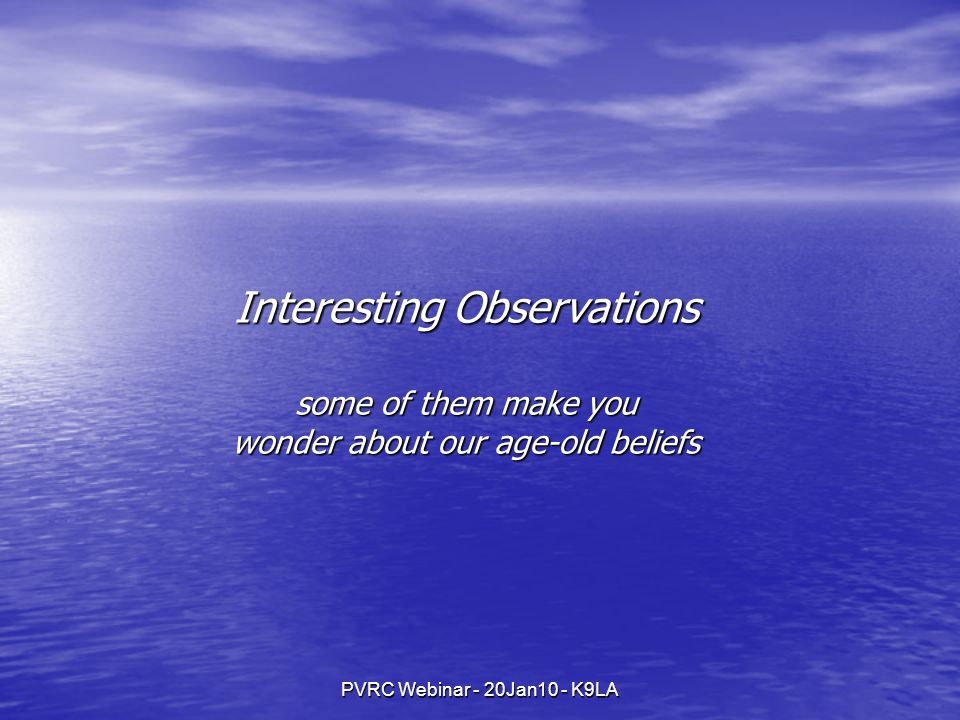 Interesting Observations some of them make you wonder about our age-old beliefs