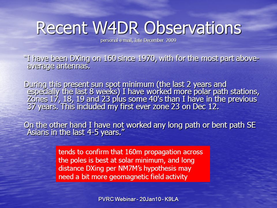 Recent W4DR Observations personal e-mail, late December 2009