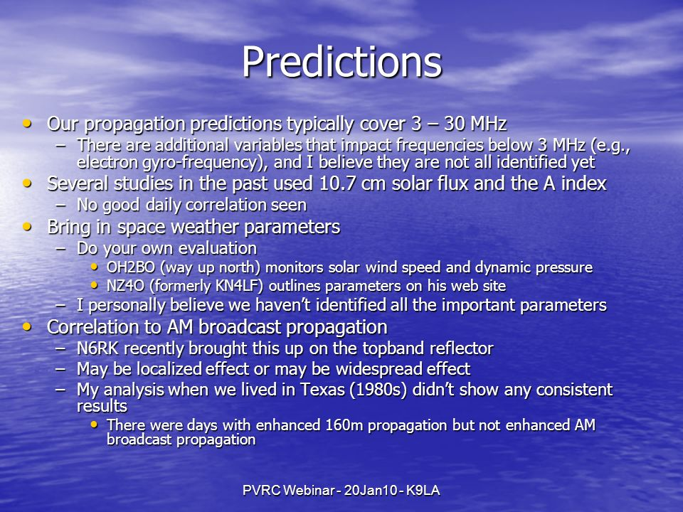 Predictions Our propagation predictions typically cover 3 – 30 MHz
