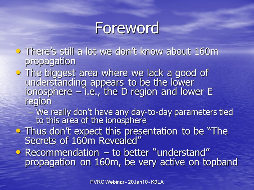 Foreword There's still a lot we don't know about 160m propagation