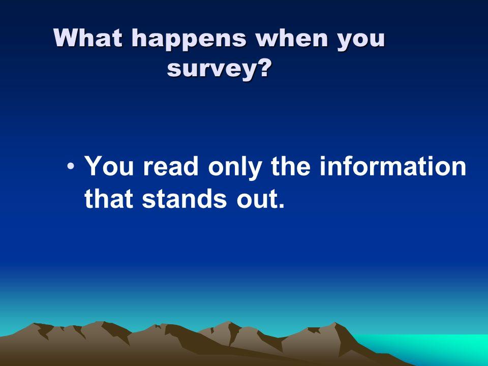 What happens when you survey