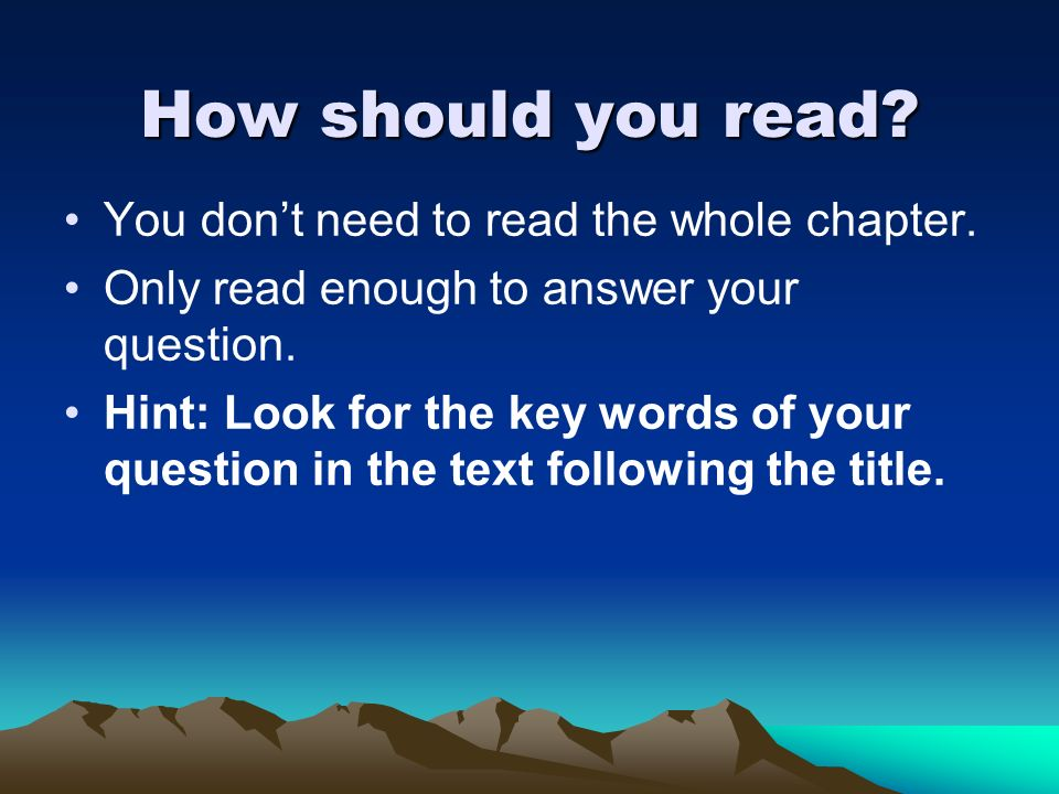 How should you read You don't need to read the whole chapter.