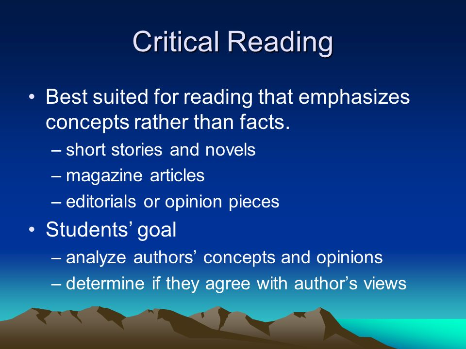 Critical Reading Best suited for reading that emphasizes concepts rather than facts. short stories and novels.