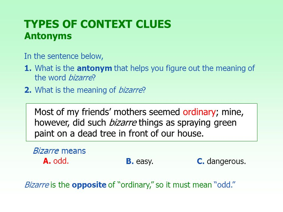 TYPES OF CONTEXT CLUES Antonyms