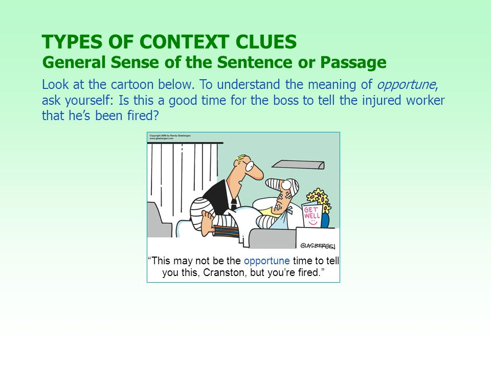 TYPES OF CONTEXT CLUES General Sense of the Sentence or Passage