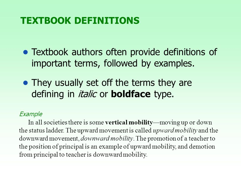 TEXTBOOK DEFINITIONS • Textbook authors often provide definitions of important terms, followed by examples.