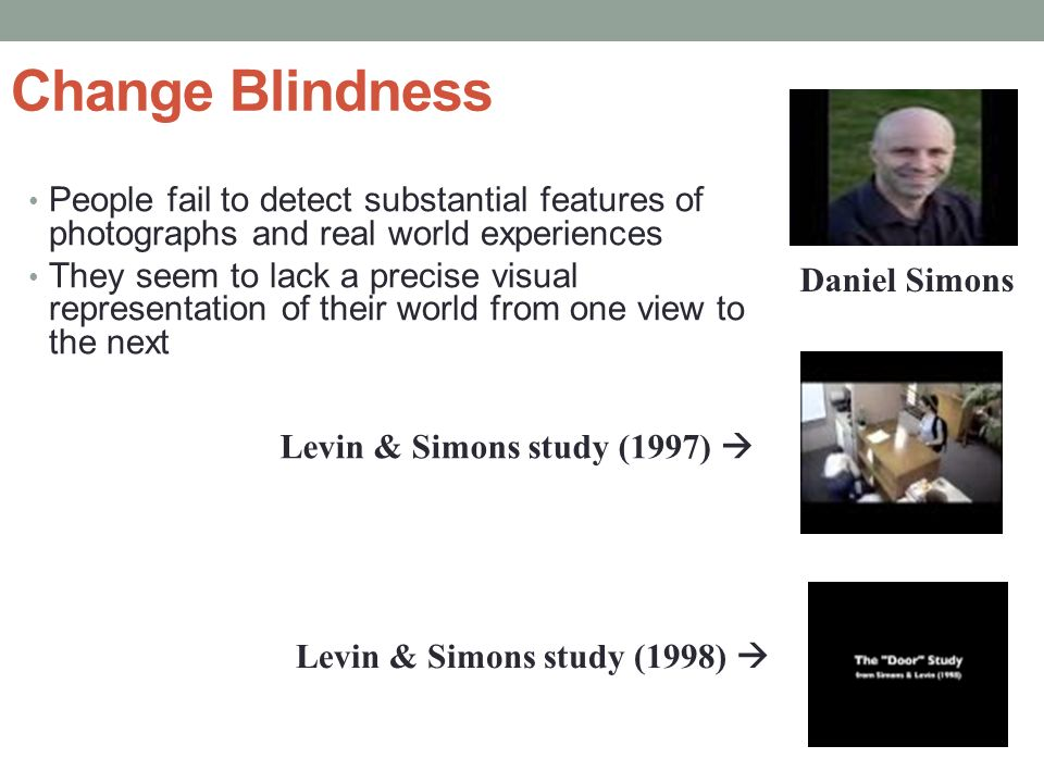 change blindness and visual memory research and theories The extent of change blindness in visual perception suggests limits on our capacity to encode, retain, and compare visual information from one glance to the next our awareness of our visual.
