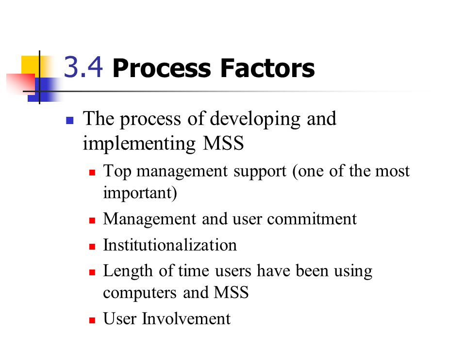 3.4 Process Factors The process of developing and implementing MSS