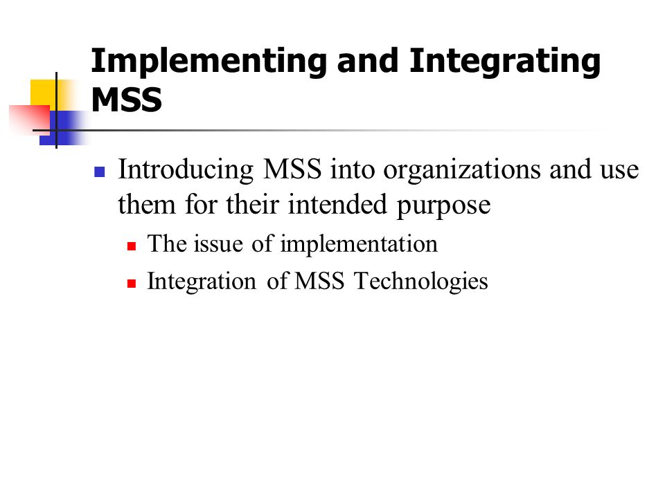 Implementing and Integrating MSS