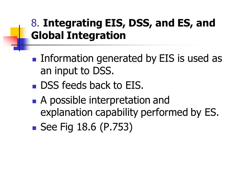 8. Integrating EIS, DSS, and ES, and Global Integration
