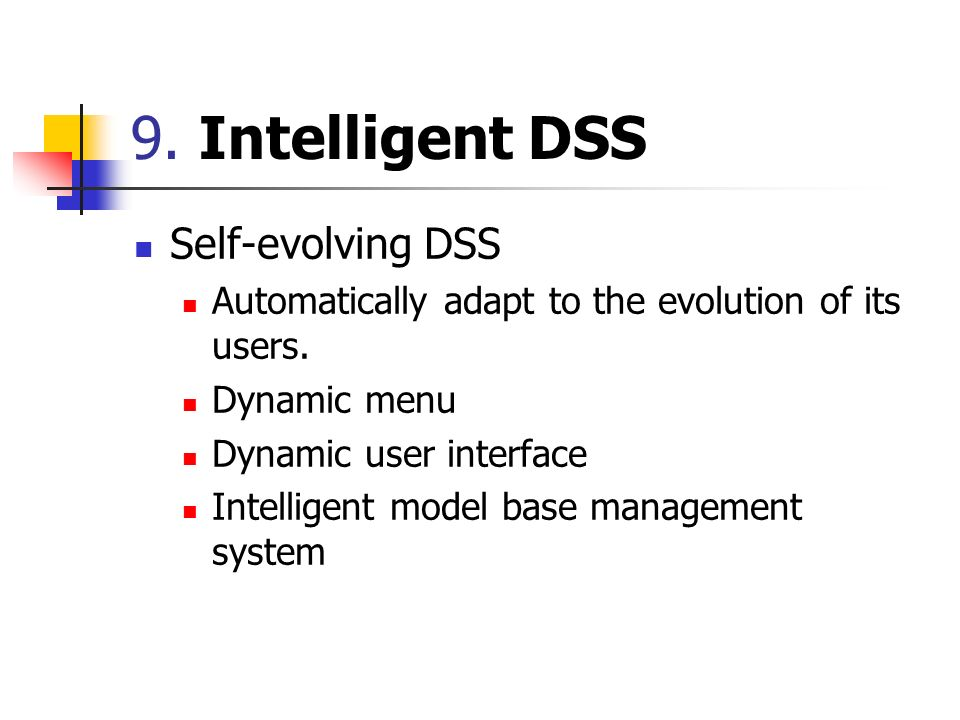 9. Intelligent DSS Self-evolving DSS