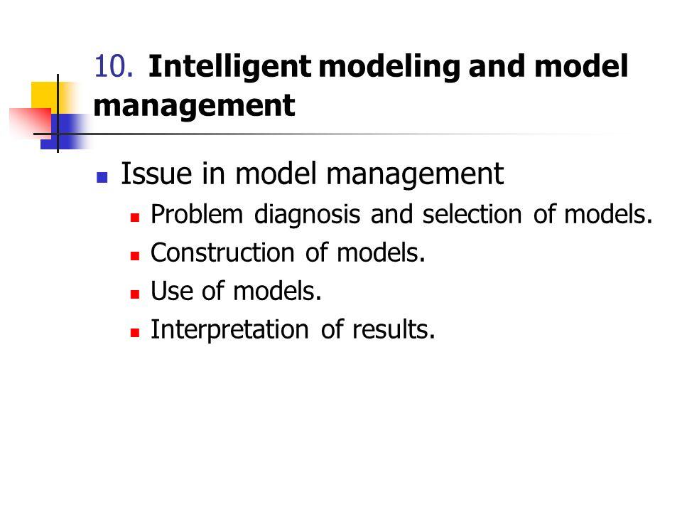 10. Intelligent modeling and model management