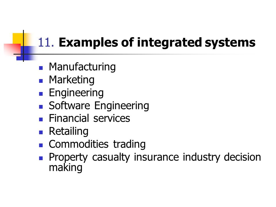 11. Examples of integrated systems