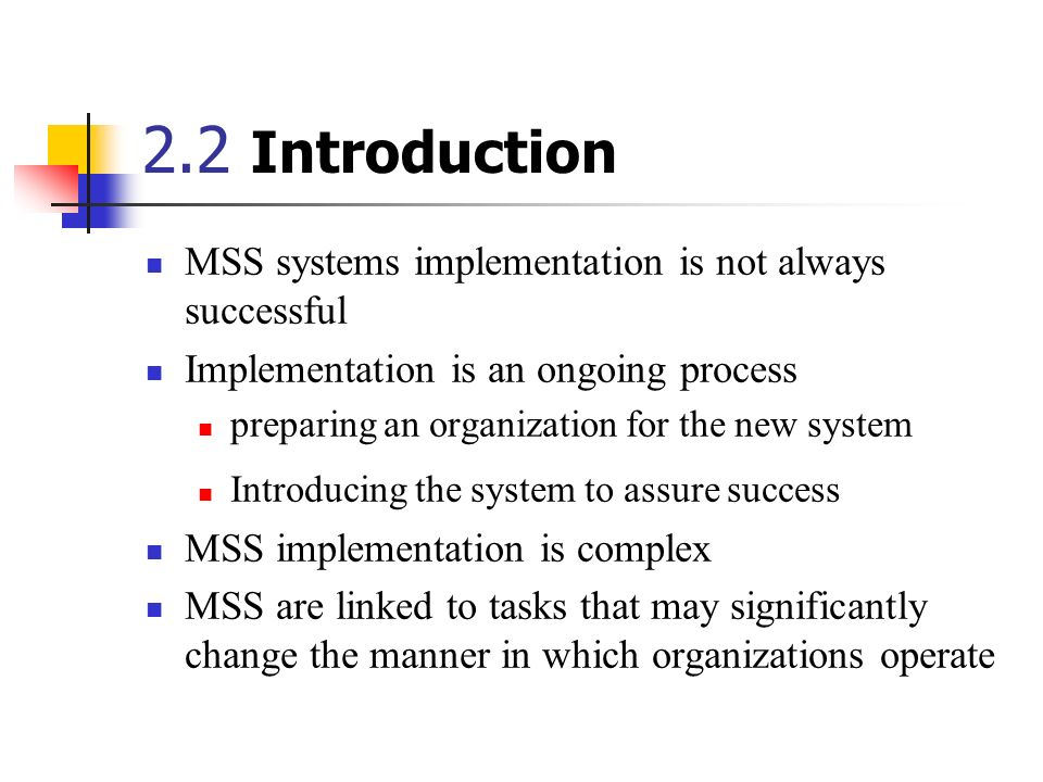 2.2 Introduction MSS systems implementation is not always successful