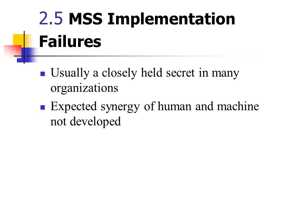 2.5 MSS Implementation Failures