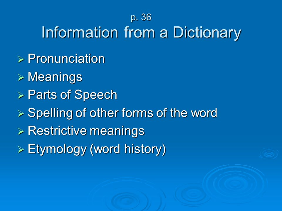 p. 36 Information from a Dictionary