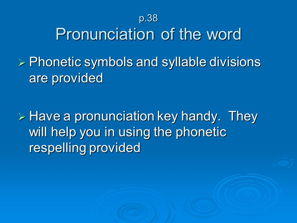p.38 Pronunciation of the word