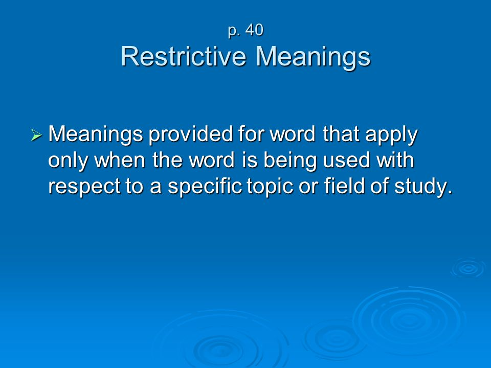 p. 40 Restrictive Meanings