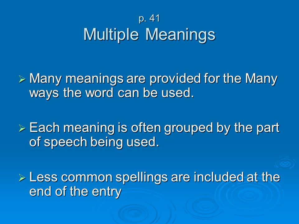 Many meanings are provided for the Many ways the word can be used.