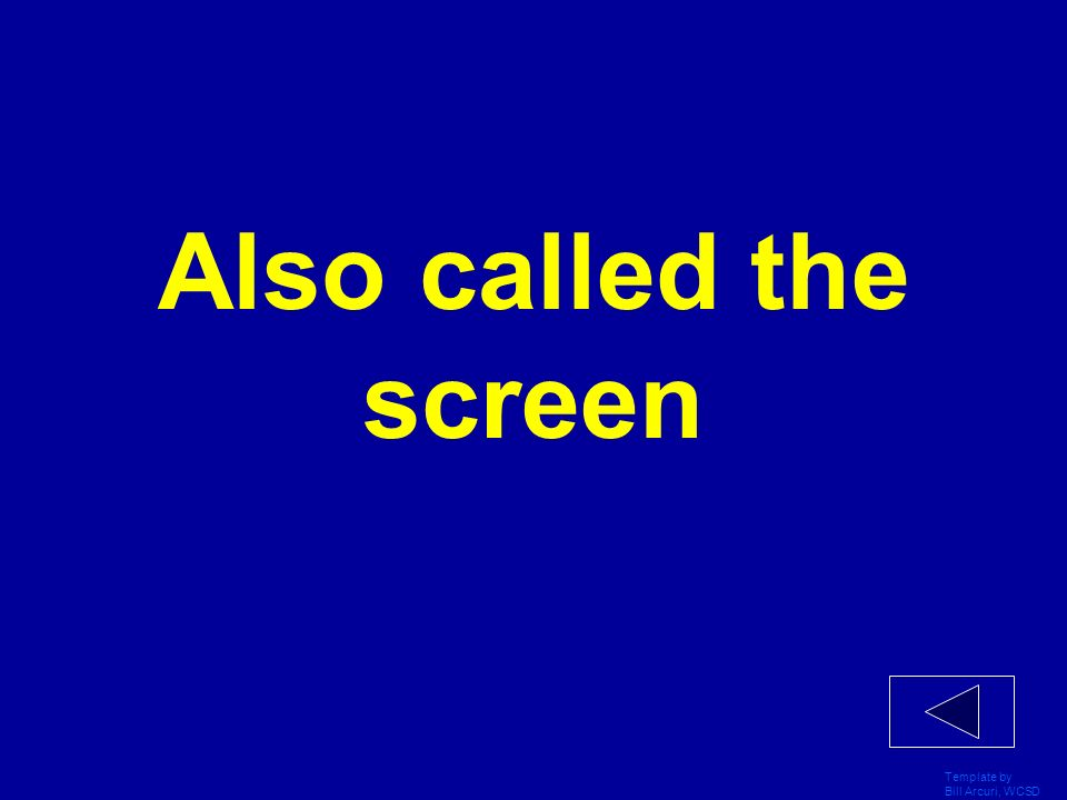 Also called the screen Template by Bill Arcuri, WCSD