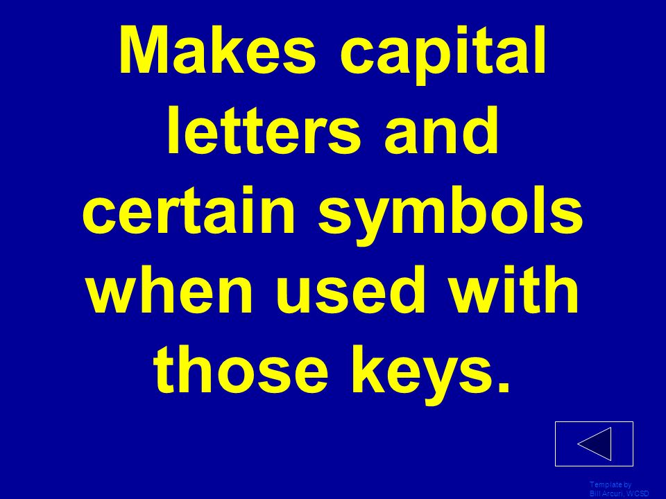 Makes capital letters and certain symbols when used with those keys.