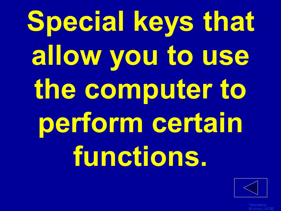 Special keys that allow you to use the computer to perform certain functions.