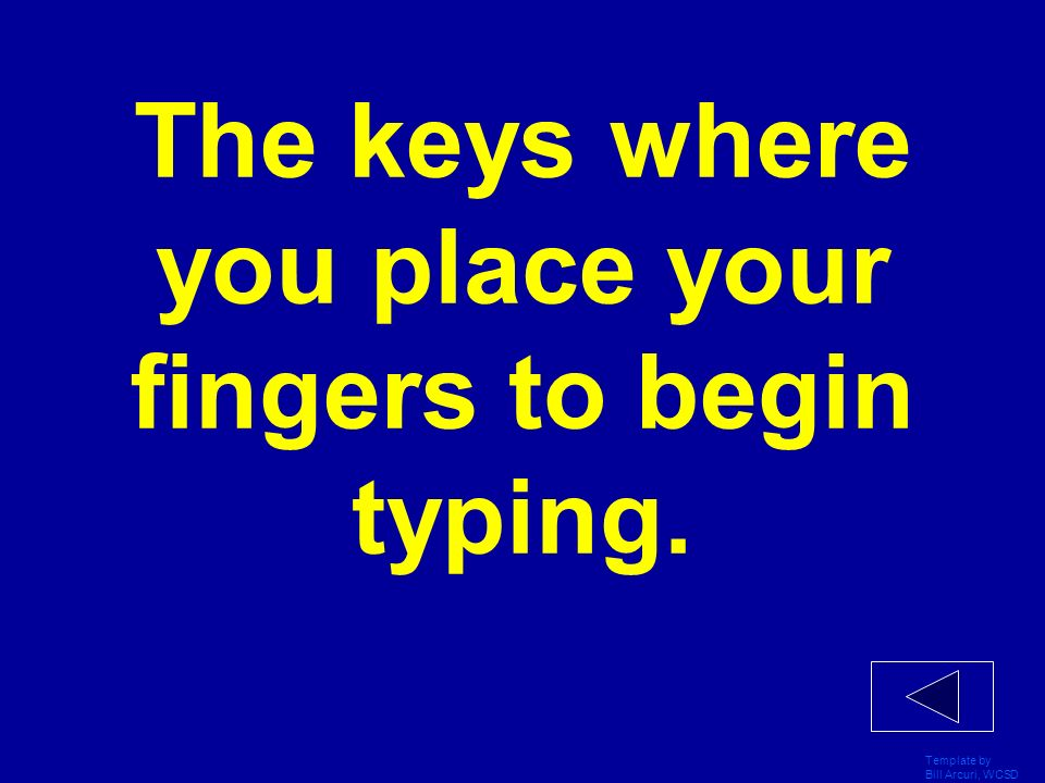 The keys where you place your fingers to begin typing.