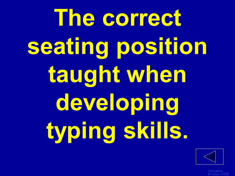 The correct seating position taught when developing typing skills.