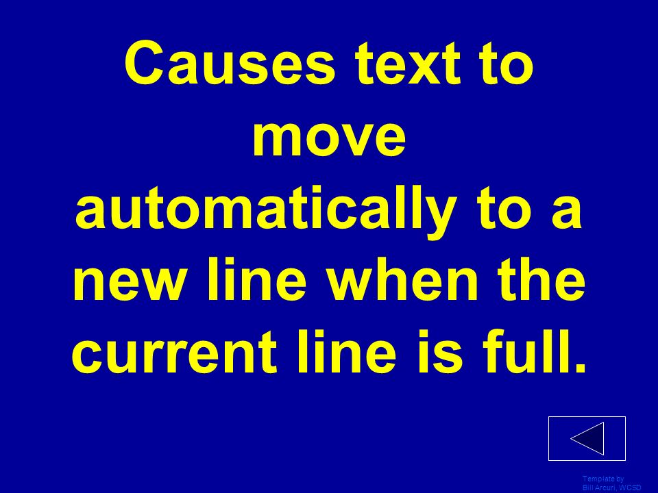 Causes text to move automatically to a new line when the current line is full.