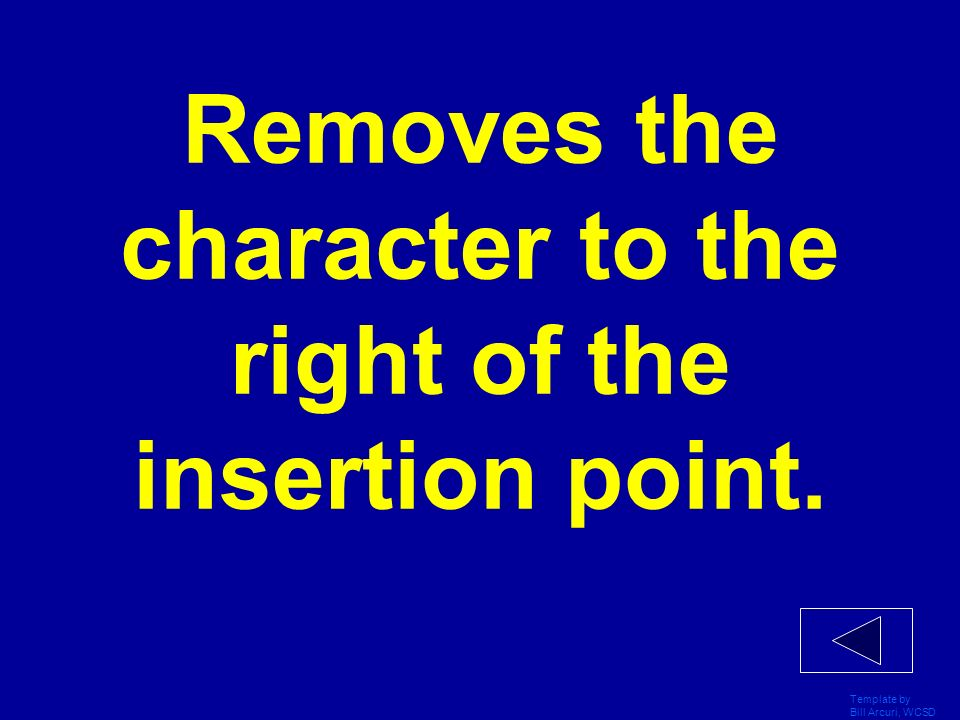 Removes the character to the right of the insertion point.