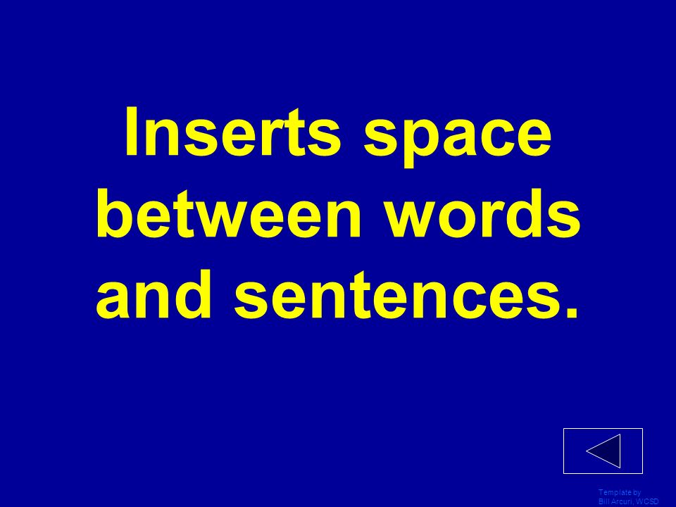 Inserts space between words and sentences.