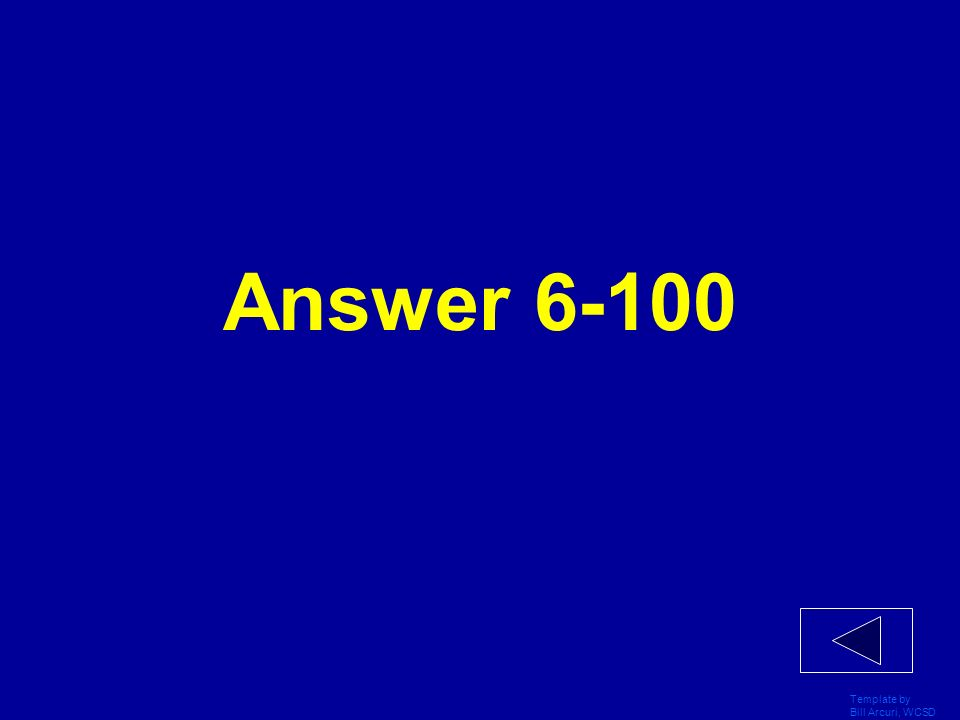 Answer 6-100 Template by Bill Arcuri, WCSD