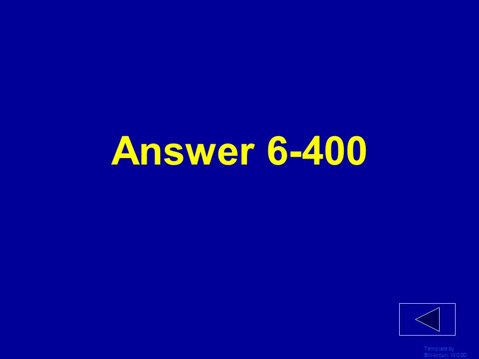 Answer 6-400 Template by Bill Arcuri, WCSD