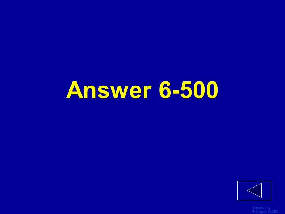 Answer 6-500 Template by Bill Arcuri, WCSD