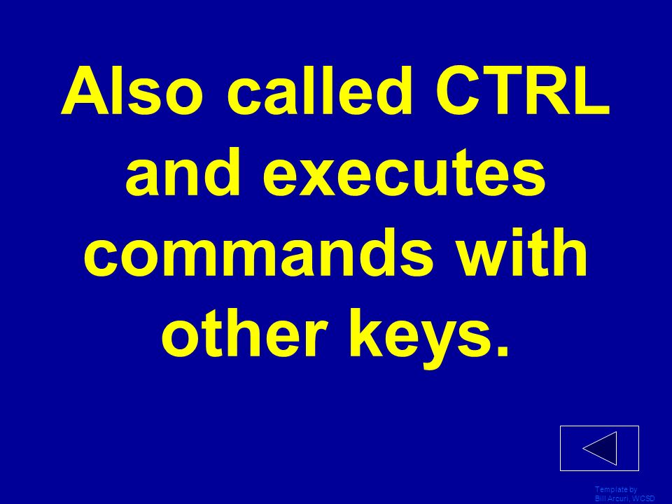 Also called CTRL and executes commands with other keys.