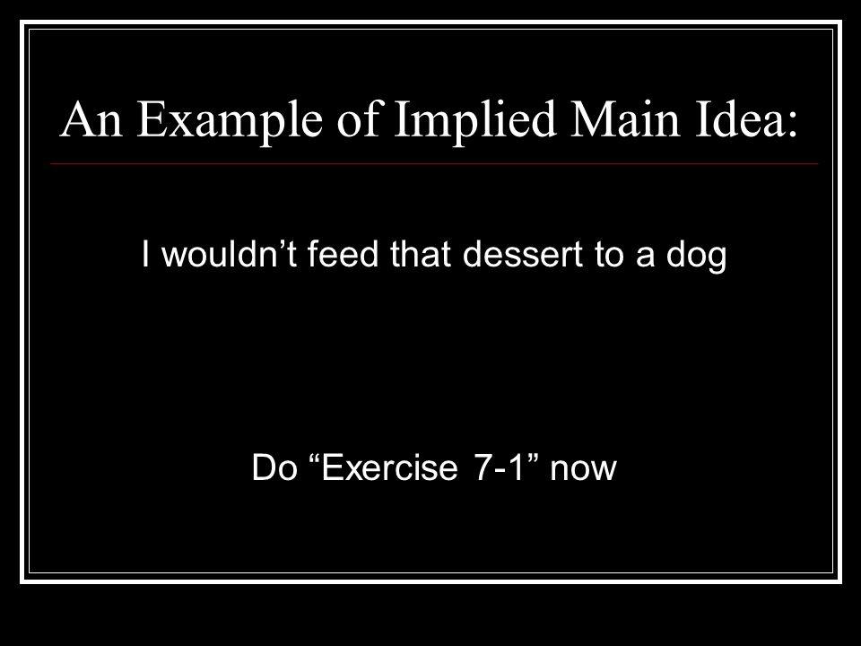 An Example of Implied Main Idea: