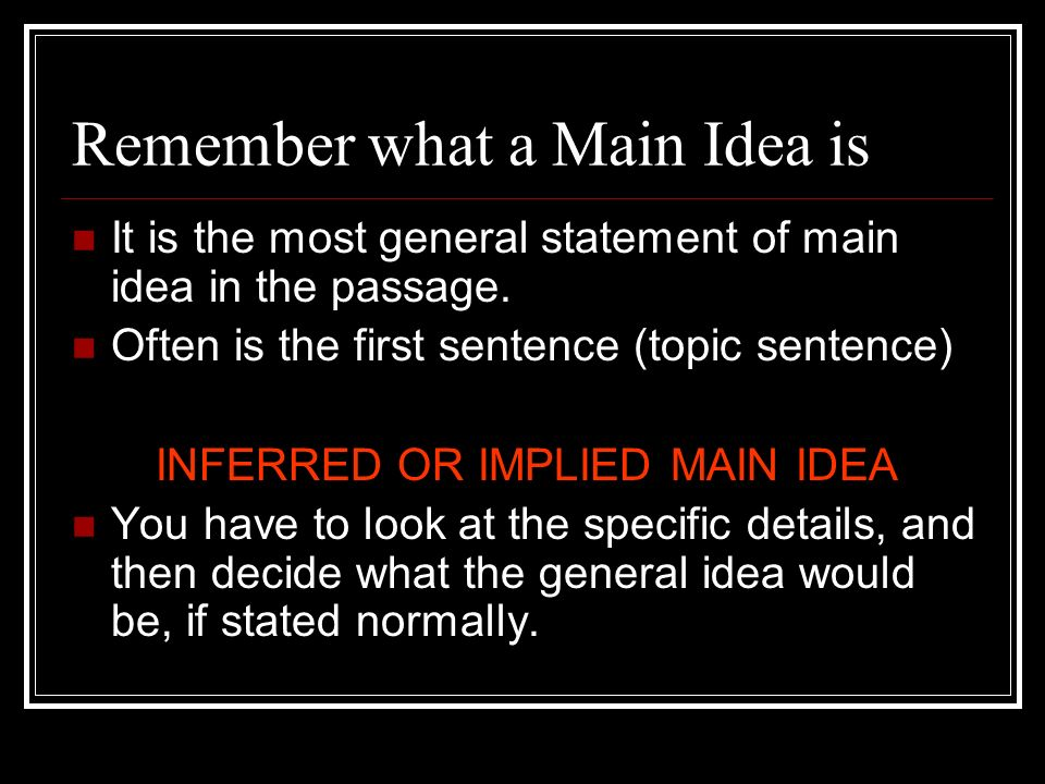 Remember what a Main Idea is