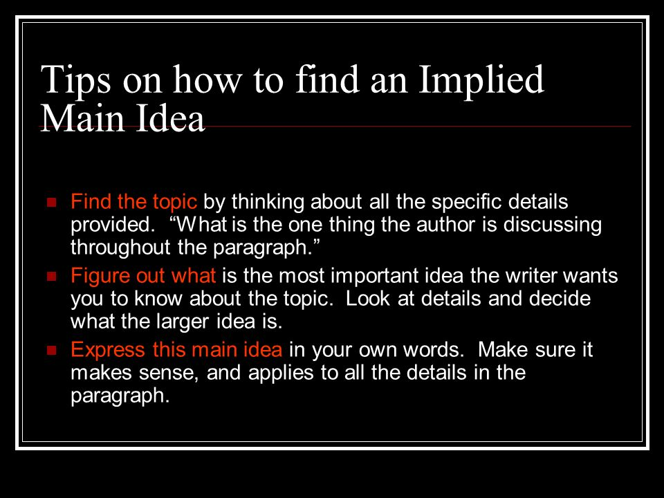 Tips on how to find an Implied Main Idea