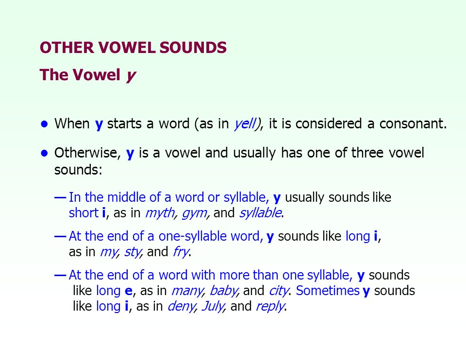 OTHER VOWEL SOUNDS The Vowel y