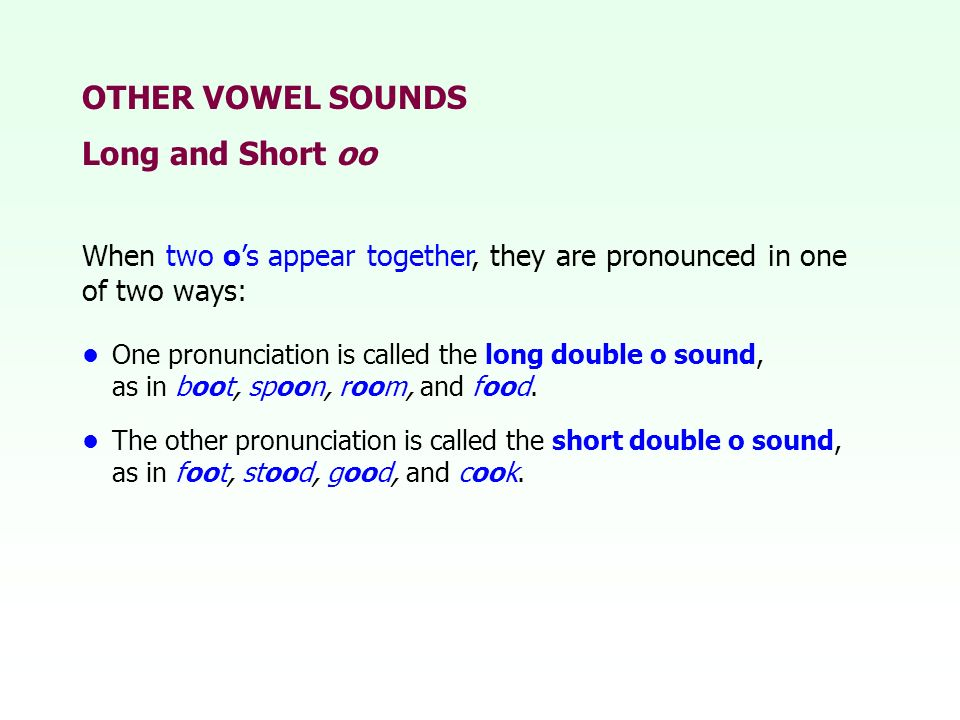 OTHER VOWEL SOUNDS Long and Short oo