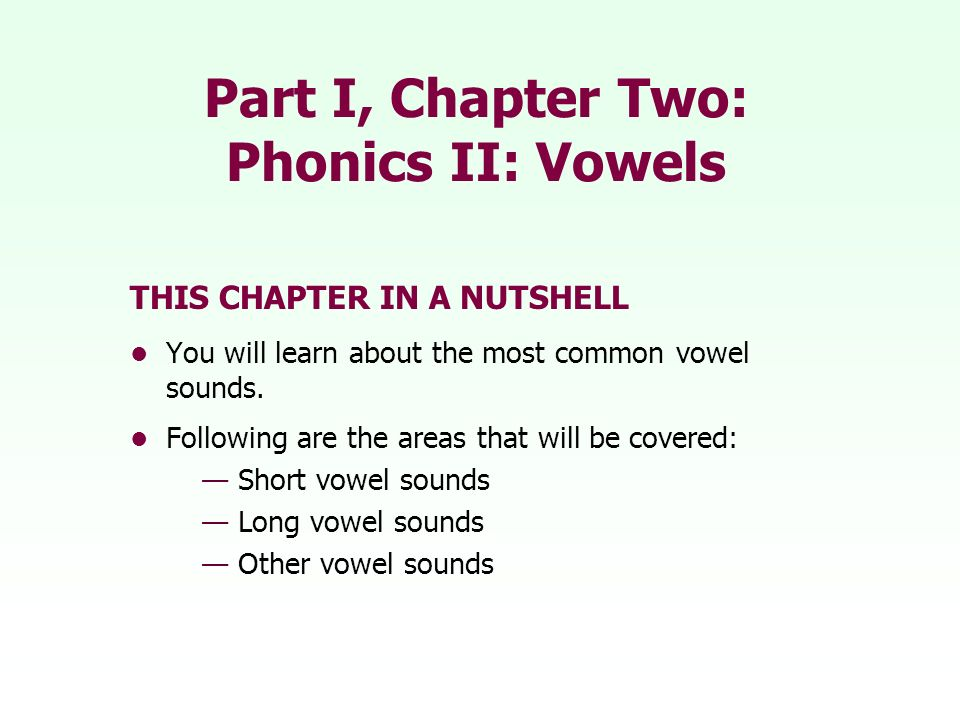Part I, Chapter Two: Phonics II: Vowels