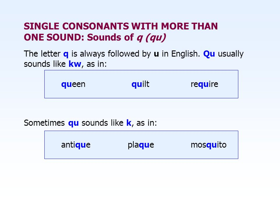 SINGLE CONSONANTS WITH MORE THAN ONE SOUND: Sounds of q (qu)