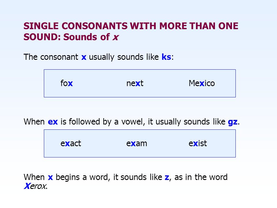 SINGLE CONSONANTS WITH MORE THAN ONE SOUND: Sounds of x